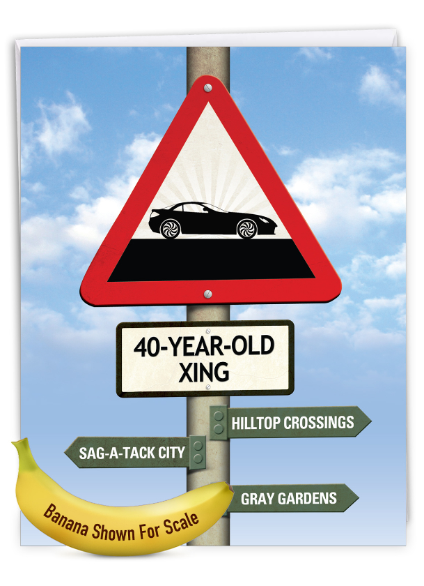 40 Year Old Crossing: Hysterical Milestone Birthday Large Greeting Card